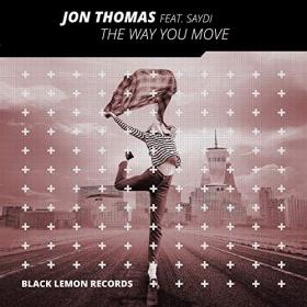 JON THOMAS FEAT. SAYDI - THE WAY YOU MOVE